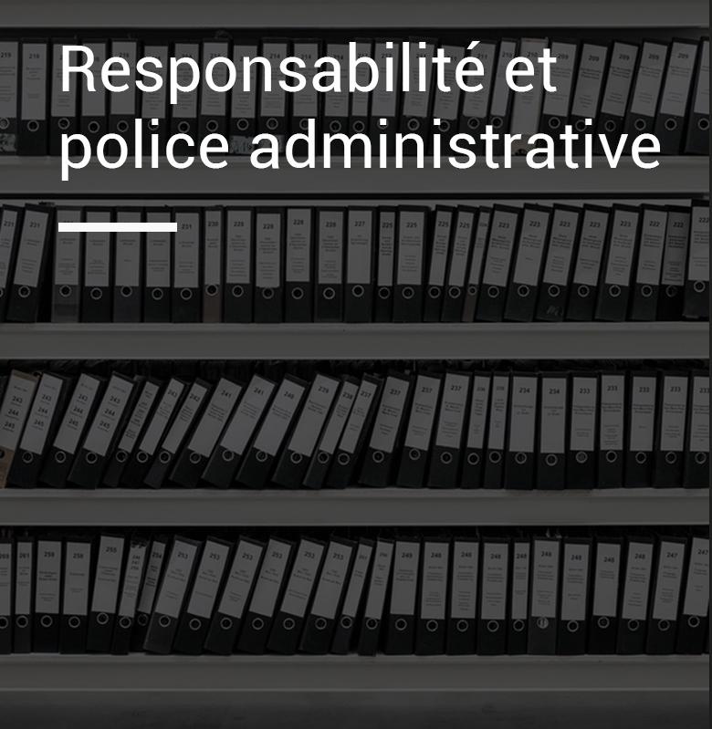 Responsabilité et police administrative