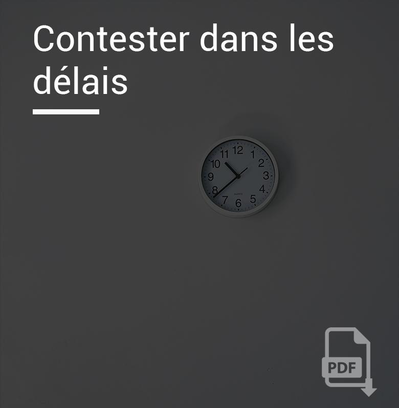 Contester dans les délais ressource en accès libre Schneider Avocats Montpellier