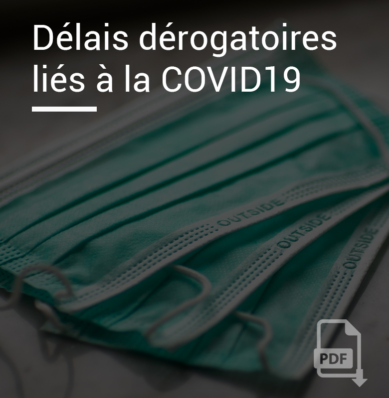 Délais dérogatoires liés à la crise de la covid19 ressource en accès libre Schneider Avocats Montpellier